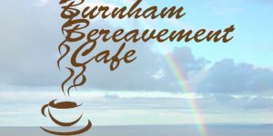 Burnham Bereavement Cafe September 2020
